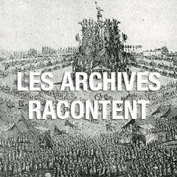 Les archives racontent